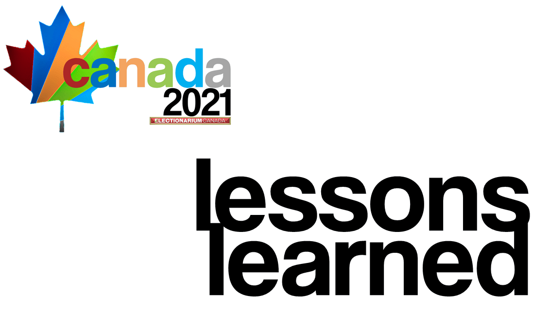 Lessons Learned - 2021 Canadian Federal Election