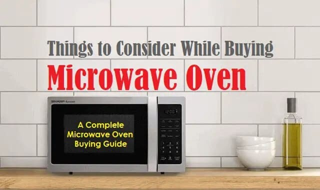 Microwave Oven Buying Guide Things to Consider While Buying