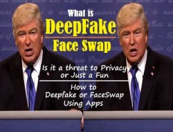 What is a Deepfake – How Deepfakes Work, How to FaceSwap using App