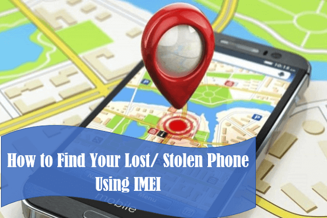 How to Find Your Phone Using IMEI cell phone tracking