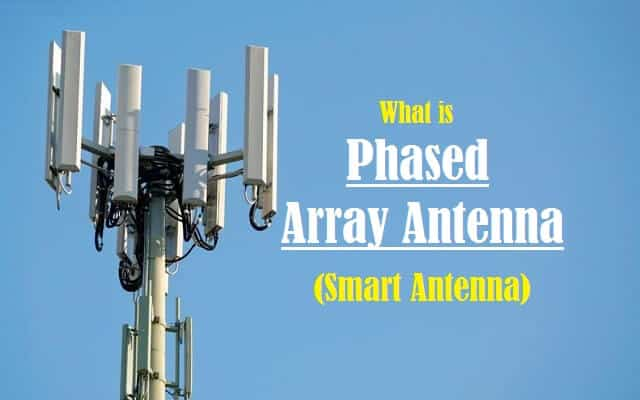 Phased Array Antenna (Smart Antenna)