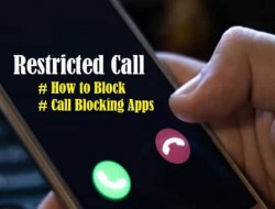 Restricted Call – How to Block Restricted Calls in Android and iPhone, Apps