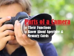 Parts of a Camera – Basic Digital Camera Parts and Their Functions