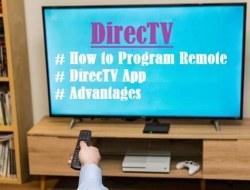 DirecTV – How to Program the Remote, DirecTV App and Advantages