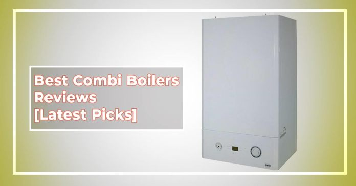 7 Best Combi Boilers Reviews 2019 [Latest Picks] Electrical