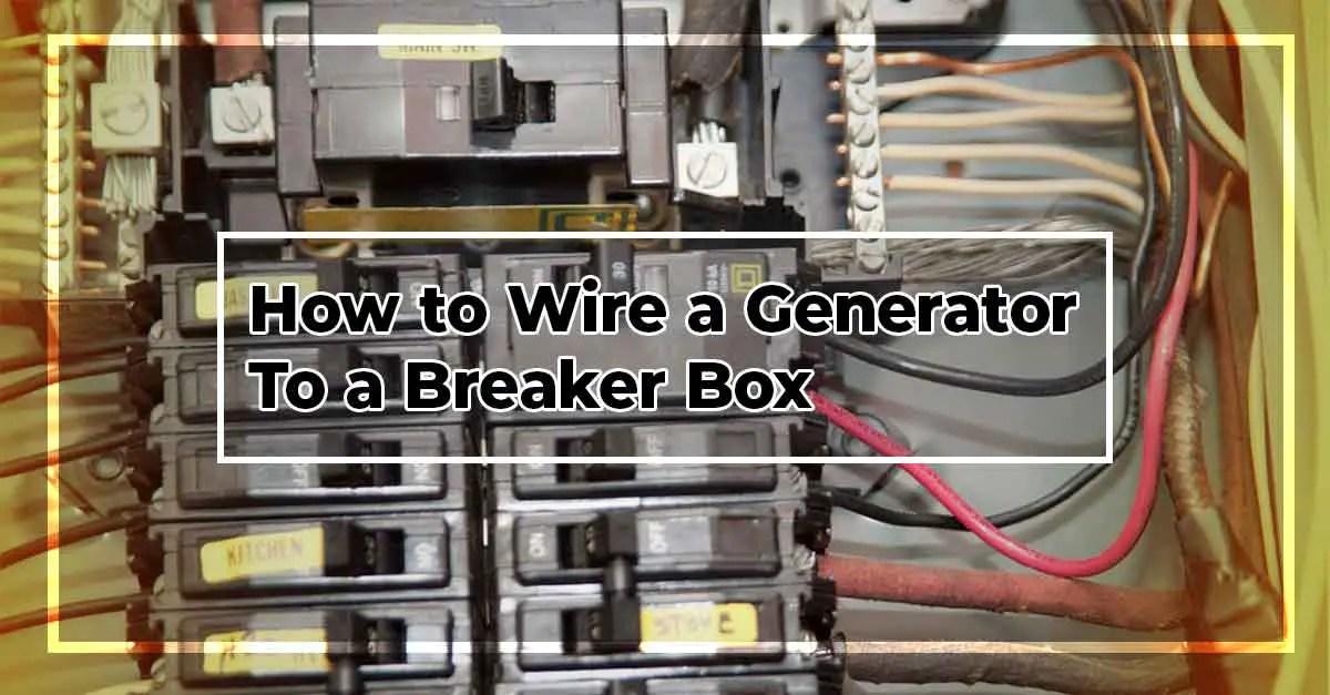 Wiring A Generator To A Breaker Box