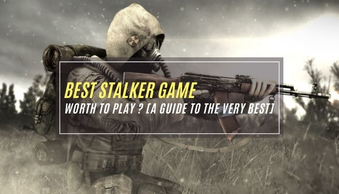 Best STALKER Game Worth to Play