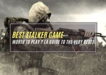 Best STALKER Game: Worth to Play in 2021? [A Guide to the Very Best]