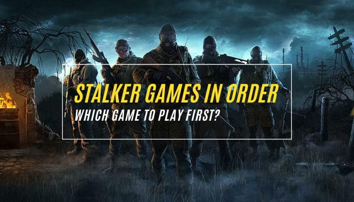 STALKER Games in Order