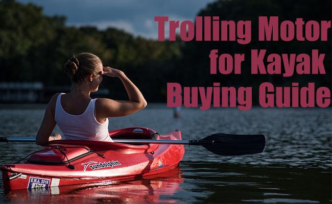 Best Trolling Motor For Kayak In 2020