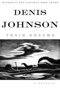 REVIEW: Train Dreams by Denis Johnson - Electric Literature