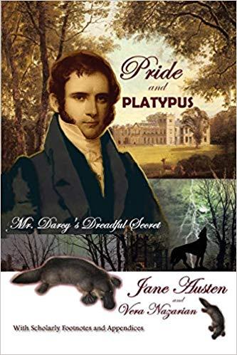 Pride and Platypus: Mr. Darcy's Dreadful Secret by Vera Nazarian