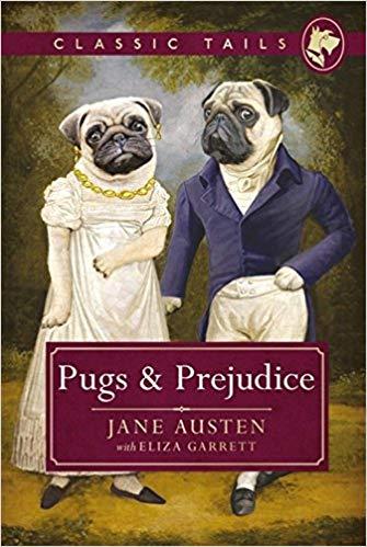 Pugs and Prejudice by Eliza Garrett