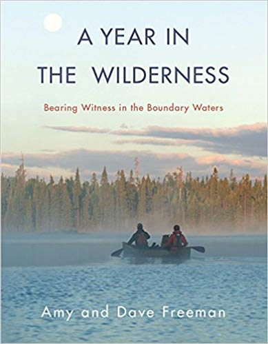 A Year in the Wilderness by Amy and Dave Freeman