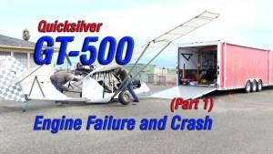 Quicksilver GT-500 Engine Failure and Crash (part 1) (Video)