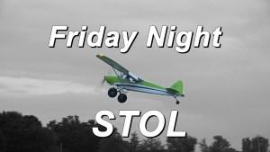 Friday Night Flights - STOL Competition - Twilight Flight Fest - AirVenture,  July 26, 2019.