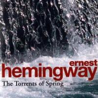 Thoughts on Ernest Hemingway's 'The Torrents of spring'