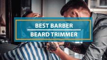Best Beard Trimmer For Barber