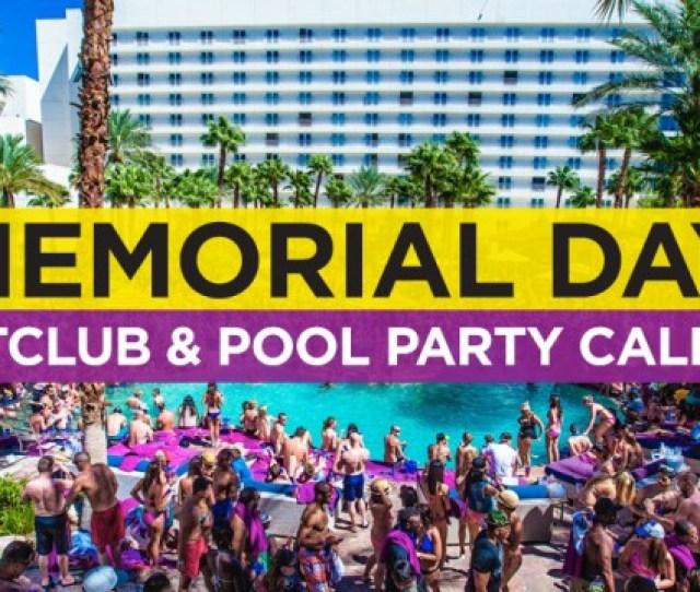 Las Vegas Memorial Day Weekend 2020 Edm Event Calendar