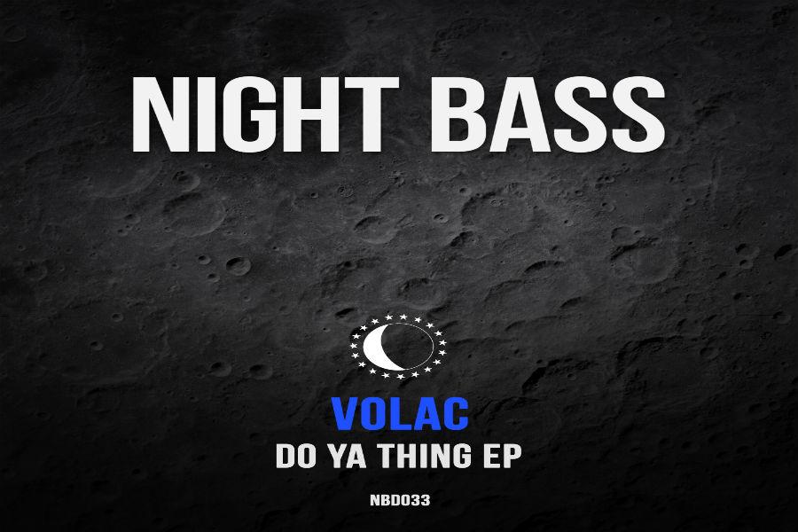 Volac – Do Ya Thing (Night Bass)