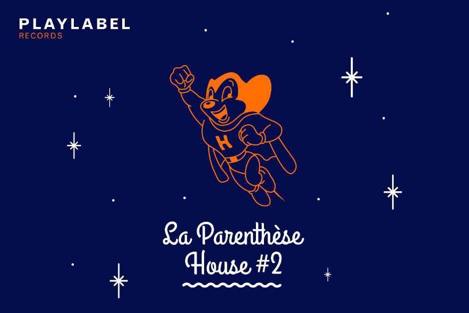 La Parenthese House #2 – Play Label