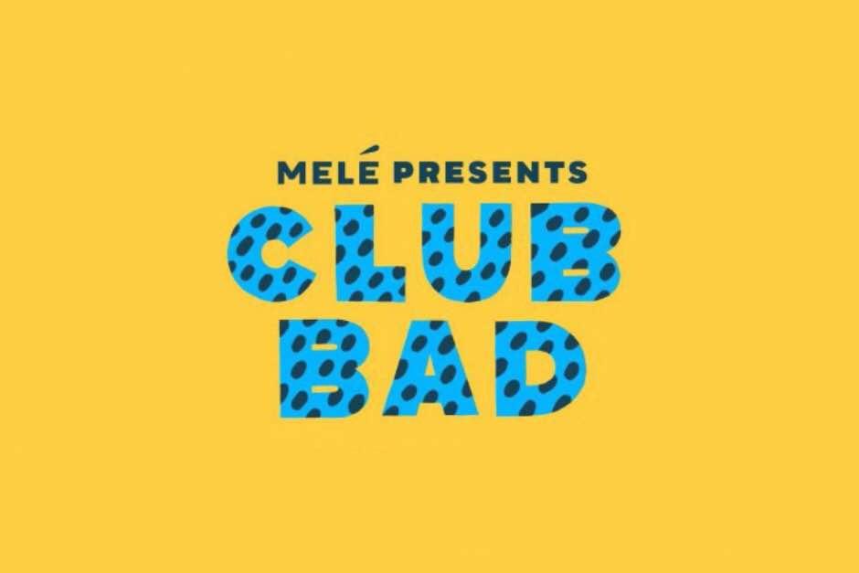 Melé Launch 'Club Bad' Residency