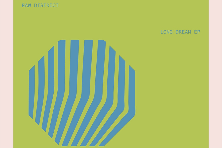 Raw District – Long Dream – This And That Lab