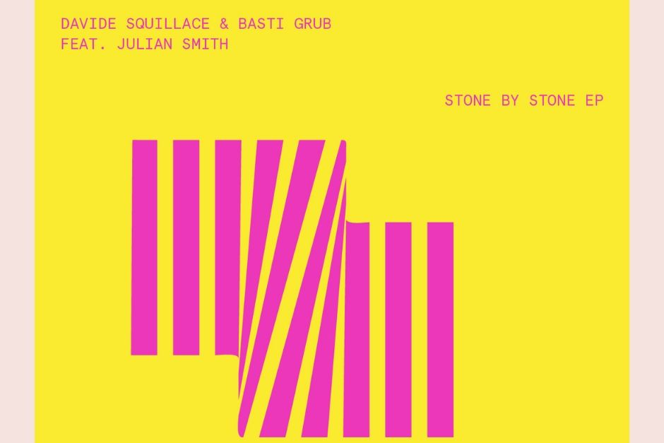 Davide Squillace & Basti Grub Feat. Julian Smith – Stone By Stone EP – This And That Lab