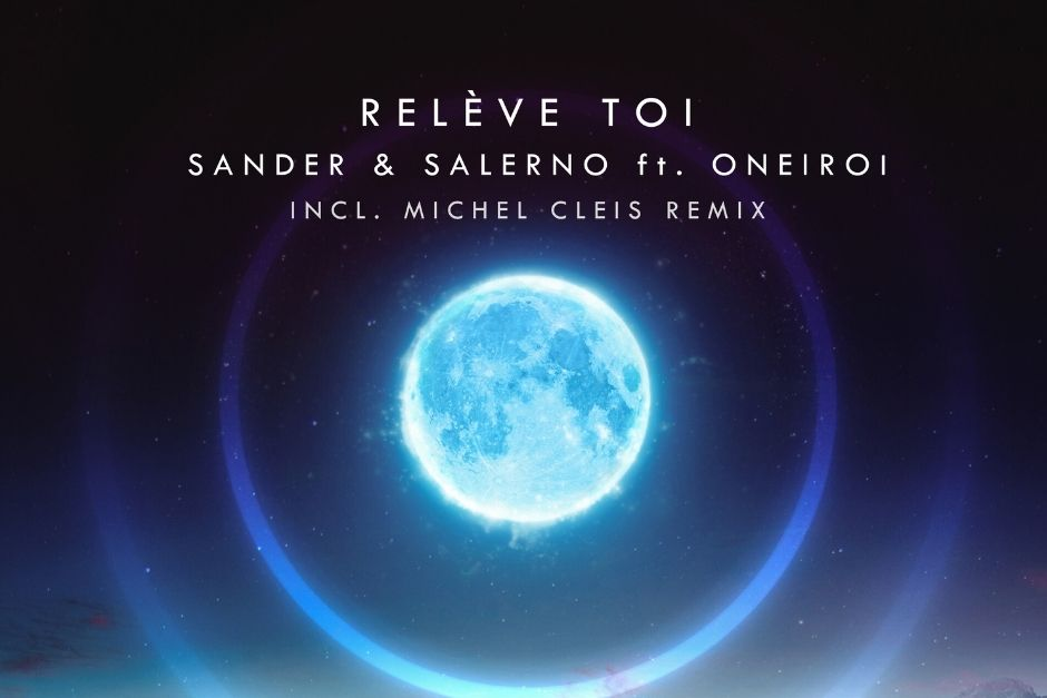 Sander & Salerno ft Oneiroi – Relève Toi – Crossings
