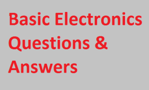 Basic electronics questions and answers