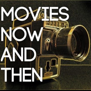 Movies Now and Then