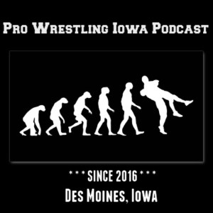 Pro Wrestling Iowa Podcast