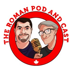 The Roman Pod and Cast Show