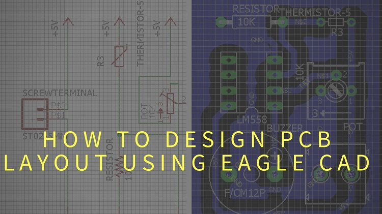 How To Design PCB Using Eagle (Printed Circuit Board Layout