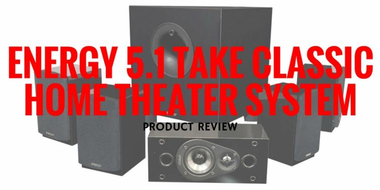 Energy 5.1 Take Classic Home Theater System Review - featured image