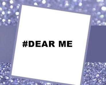 #dear me