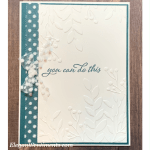 An encouragement greeting card made with Stampin