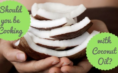 Should you be Cooking with Coconut Oil?