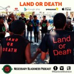 Rahiem Shabazz, Land Or Death, Necessary Blackness Podcast