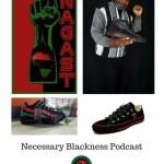 Necessary Blackness Podcast, Rahiem Shabazz, Tarik Edmonson, Nagast Sneakers,