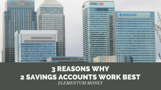 3 reasons why 2 savings accounts work best