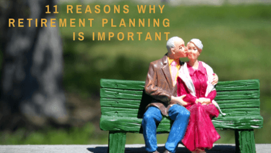 11 reasons why retirement planning is important