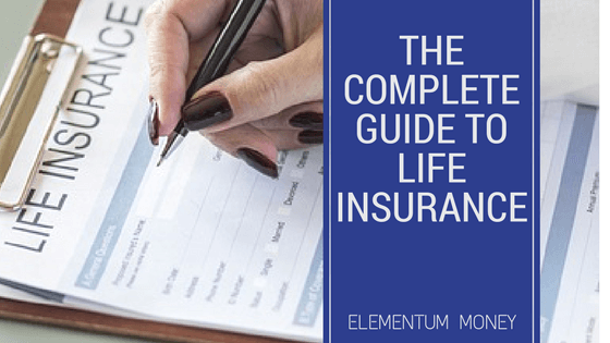 The Complete Guide to Life Insurance