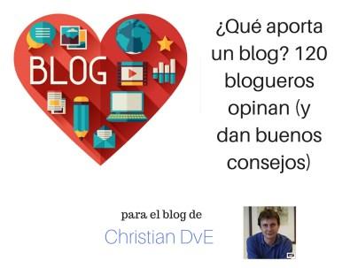 Qué aporta un blog- 120 blogueros opinan (y dan buenos consejos)
