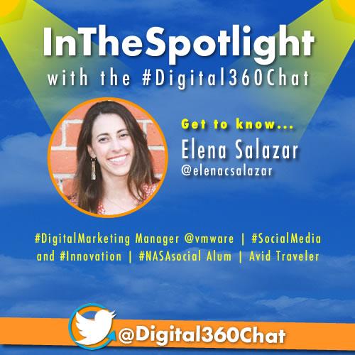 InTheSpotlight w/ #Digital360Chat: Get to Know Elena Salazar.