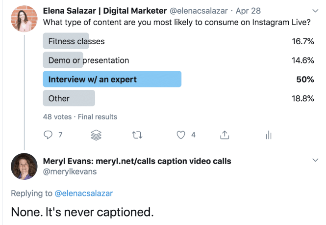 "Screenshot of a Twitter poll about accessible marketing asking what content people are most likely to consume on Instagram Live. ""None. It's never captioned"" was a response."