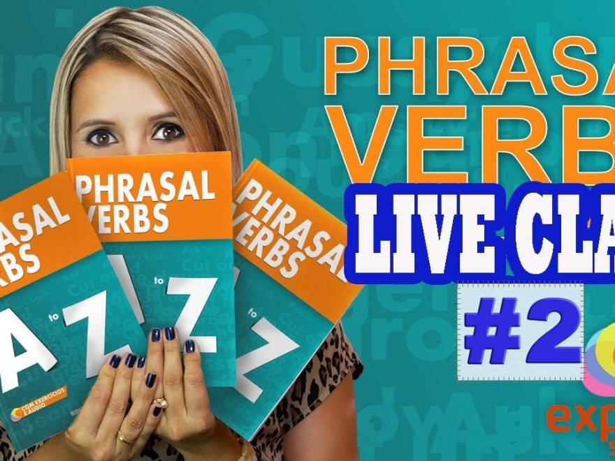2 - PHRASAL VERBS DO DIA A DIA #02