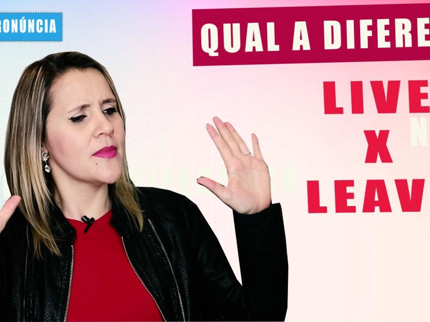 live leave - Dica de PRONÚNCIA