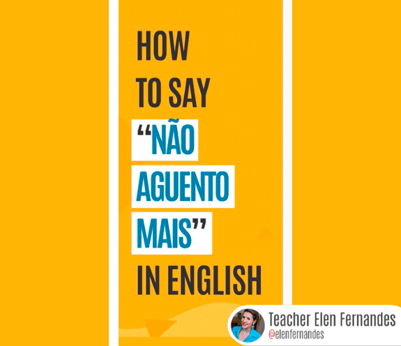 """BLOG COMO SE DIZ NÃO AGUENTO MAIS - Como se diz: """"não aguento/não suporto mais"""" em inglês?"""