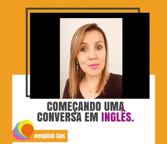 BLOG COMEÇANDO UMA CONVERSA - Começando uma conversa em Inglês...